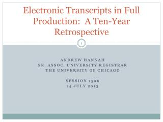 Electronic Transcripts in Full Production:  A Ten-Year Retrospective