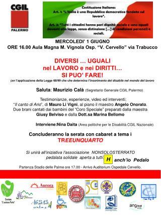 Costituzione Italiana : Art. 1: �L�Italia � una Repubblica democratica fondata sul lavoro�.