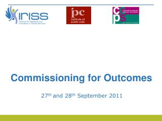 Commissioning for Outcomes 27 th  and 28 th  September 2011