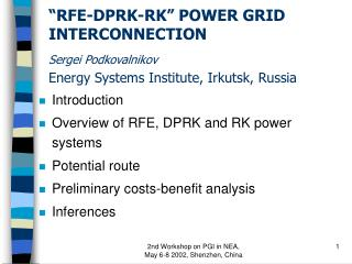 RFE-DPRK-RK  POWER GRID INTERCONNECTION  Sergei Podkovalnikov  Energy Systems Institute, Irkutsk, Russia