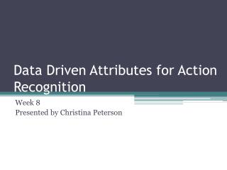Data Driven Attributes for Action Recognition