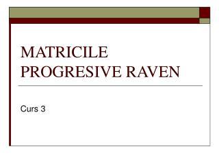 MATRICILE PROGRESIVE RAVEN