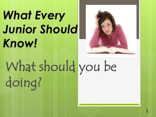 What Every Junior Should Know!