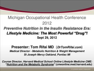 Michigan Occupational Health Conference  2012 Preventive Nutrition in the Insulin Resistance Era: