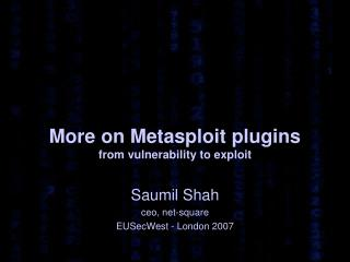 More on Metasploit plugins from vulnerability to exploit