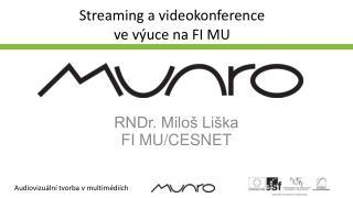 Streaming a videokonference ve výuce na FI MU