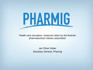 Health care corruption: measures taken by the Austrian pharmaceutical industry association