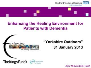 Enhancing the Healing Environment for Patients with Dementia