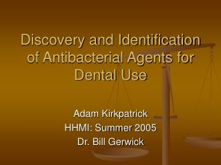 Discovery and Identification of Antibacterial Agents for Dental Use