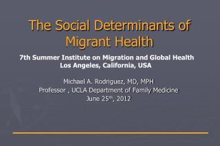 The Social Determinants of  Migrant Health