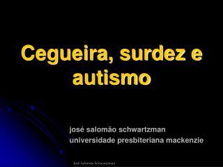 Cegueira, surdez e autismo