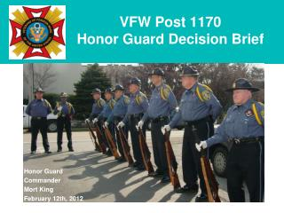 VFW Post 1170  Honor Guard Decision Brief