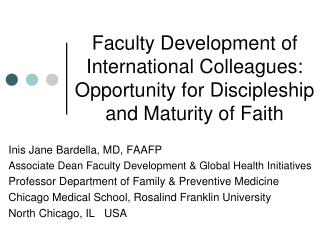 Inis Jane Bardella, MD, FAAFP Associate Dean Faculty Development & Global Health Initiatives