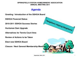 Agenda Greeting / Introduction of the SSHOA Board SSHOA Financial Status