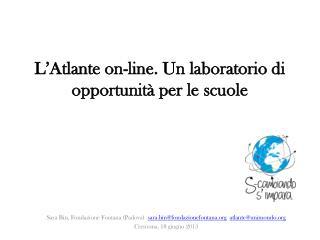 L'Atlante on-line. Un laboratorio di opportunità per le scuole