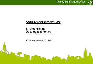 Sant Cugat SmartCity   Strategic Plan Document summary    Sant Cugat, February 22, 2011
