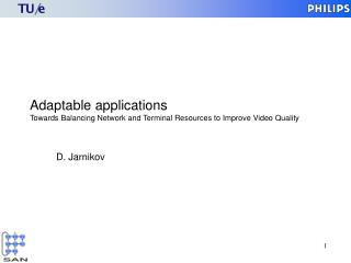 Adaptable applications Towards Balancing Network and Terminal Resources to Improve Video Quality