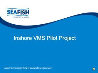 Inshore VMS Pilot Project