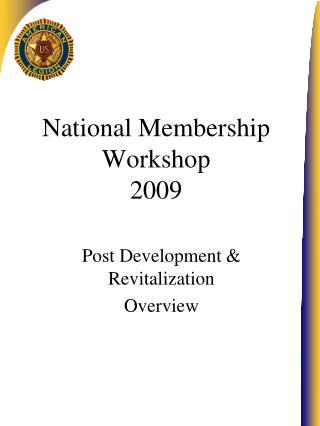 National Membership Workshop 2009