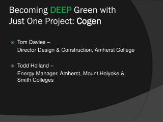 Becoming  DEEP  Green with  Just One Project:  Cogen