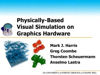 Physically-Based  Visual Simulation on  Graphics Hardware