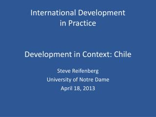 International Development  in Practice Development in Context: Chile