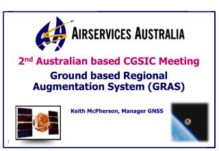 2 nd  Australian based CGSIC Meeting Ground based Regional Augmentation System (GRAS)