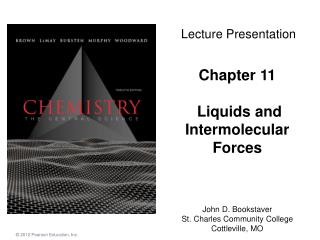 Chapter 11 Liquids and Intermolecular Forces