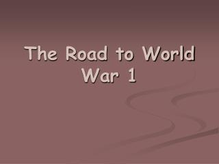 The Road to World War 1