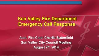 Sun Valley Fire Department Emergency Call Response