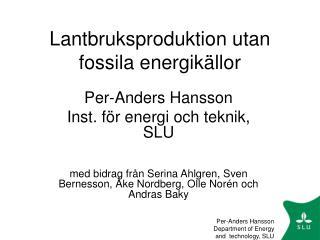 Lantbruksproduktion utan fossila energik llor