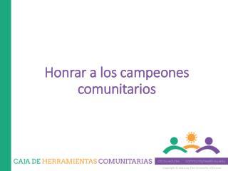 Honrar a los campeones comunitarios