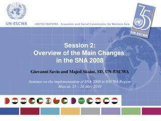 Session 2: Overview of the Main Changes  in the SNA 2008