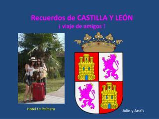 R ecuerdos de  CASTILLA Y  LEóN ¡  viaje  de amigos !