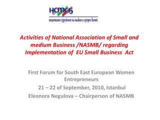 First Forum for South East European Women Entrepreneurs  21 – 22 of September, 2010, Istanbul