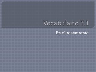 Vocabulario  7.1