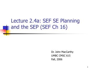 Lecture 2.4a: SEF SE Planning  and the SEP SEF Ch 16