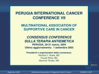 PERUGIA INTERNATIONAL CANCER CONFERENCE VII MULTINATIONAL ASSOCIATION OF SUPPORTIVE CARE IN CANCER