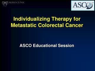Individualizing Therapy for Metastatic Colorectal Cancer