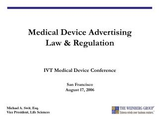 Medical Device Advertising Law  Regulation   IVT Medical Device Conference  San Francisco August 17, 2006