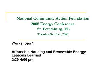 Workshops 1 Affordable Housing and Renewable Energy: Lessons Learned  2:30-4:00 pm
