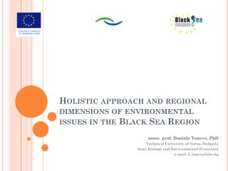 Holistic approach and regional  dimensions of environmental issues in the Black Sea  Region