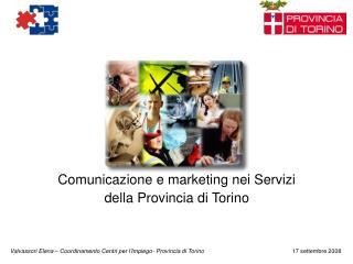 Comunicazione e marketing nei Servizi  della Provincia di Torino