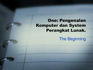 One: Pengenalan Komputer dan System Perangkat Lunak.