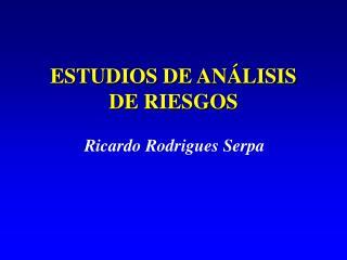 ESTUDIOS DE AN LISIS  DE RIESGOS