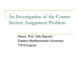 An Investigation of the Course-Section Assignment Problem