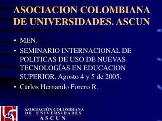 ASOCIACION COLOMBIANA DE UNIVERSIDADES. ASCUN