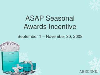 ASAP Seasonal Awards Incentive