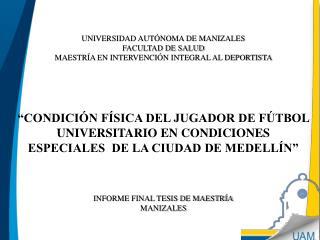 UNIVERSIDAD AUTÓNOMA DE MANIZALES  FACULTAD DE SALUD