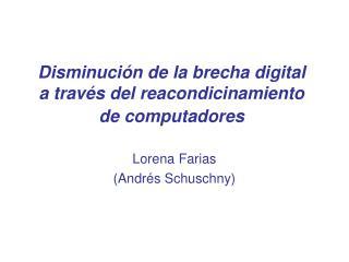 Disminución de la brecha digital  a través del reacondicinamiento  de computadores